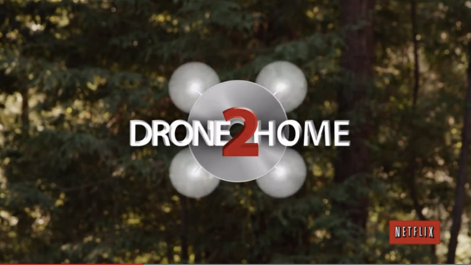 Netflix introduce Drone2Home. 'We have literally spent days working out most of the bugs'